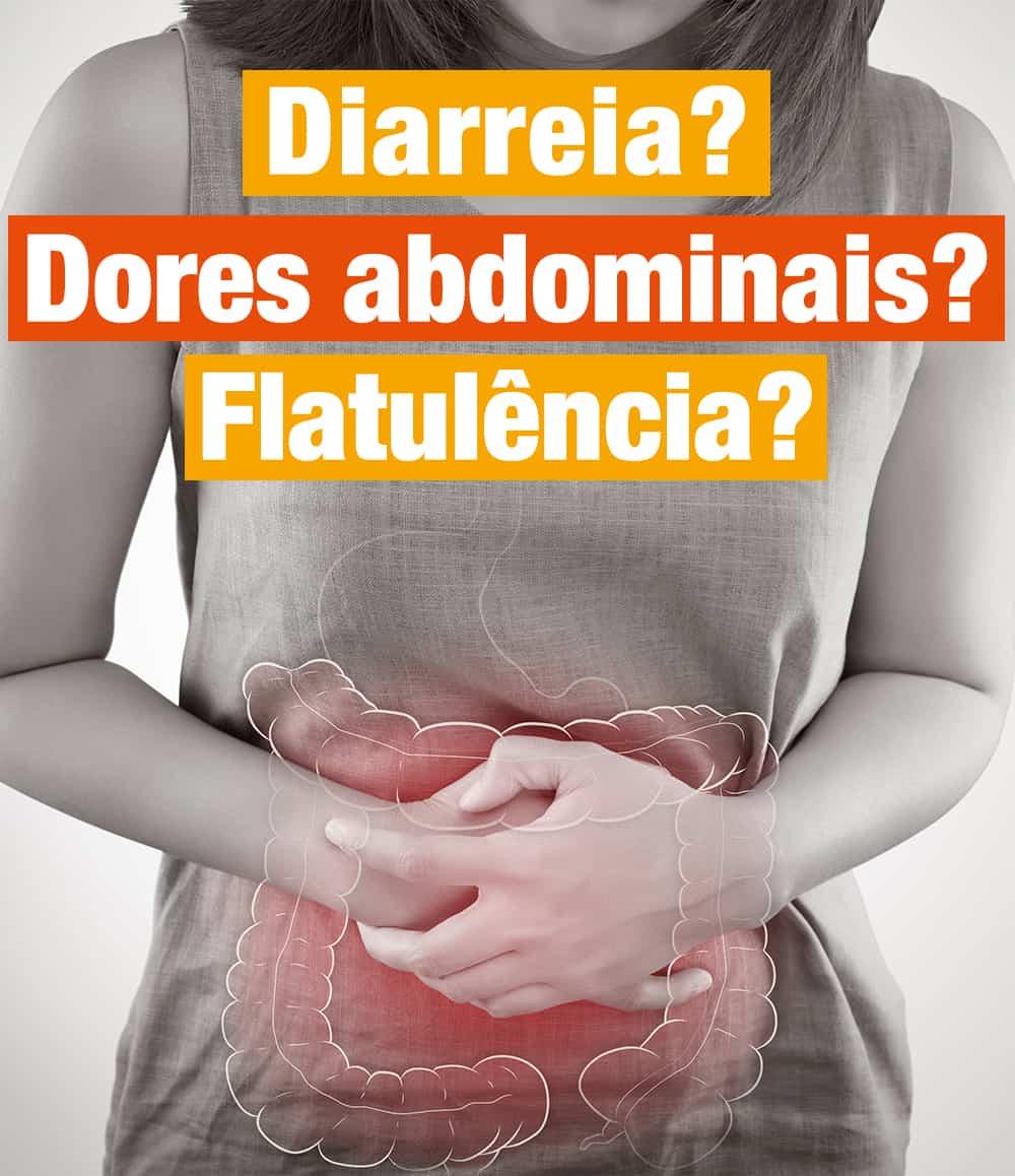 sintomas: Diarreia? Dores abdominais? Flatulência?